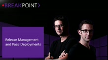BREAKPOINT: Release Management and PaaS Deployments