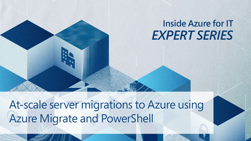 At-scale server migrations to Azure using Azure Migrate and PowerShell