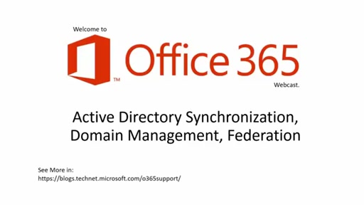 Support Corner Webcast: Active Directory Synchronization, Domain Management, Federation