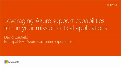 Leveraging Azure support capabilities to run your mission critical applications