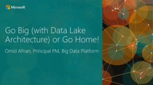 Go Big (with Data Lake Architecture) or Go Home!