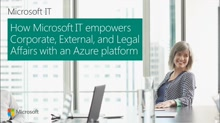 How Microsoft IT Empowers Corporate, External and Legal Affairs with an Azure Data Platform