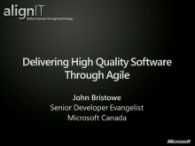 Align IT Tour 2011: Development Managers: Session 2 of 3: Delivering High Quality Software through Agile