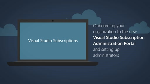 Onboarding your organization to the new Visual Studio Subscription Administration Portal and setting up administrators