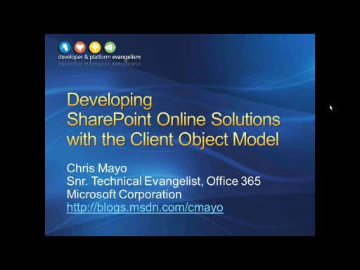 Session 4 - Part 1 - Developing SharePoint Online Solutions with the Client Object Model