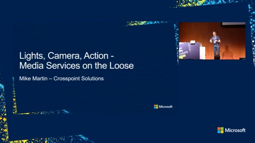 LIGHTS, CAMERA, ACTION - MICROSOFT AZURE MEDIA SERVICES ON THE LOOSE