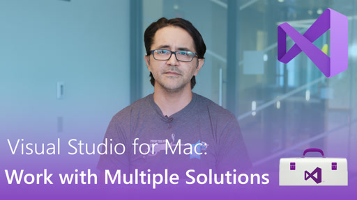 Visual Studio for Mac: Work With Multiple Solutions