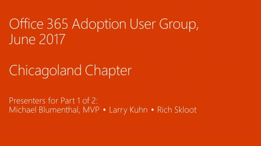 Office 365 Adoption User Group (Chicagoland Chapter) - June 2017 Meeting Part 1