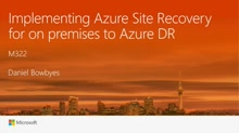 Implementing Azure Site Recovery for on premises to Azure DR