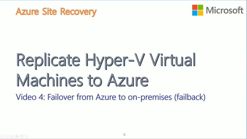 Hyper-V to Azure with ASR - Video4 - Failback from Azure to On-premises
