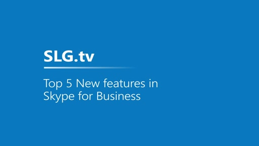 Top 5 New Features in Skype for Business