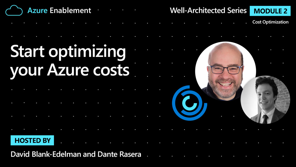 Start optimizing your Azure costs   Cost Optimization Ep. 1 : Well-Architected series