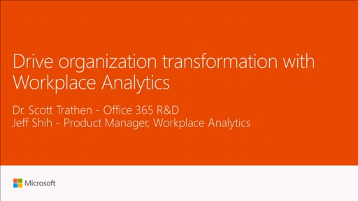 Drive organization transformation with Workplace Analytics