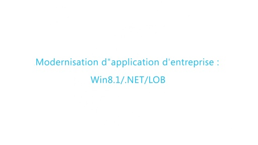 Build 2014 - Modernisation d'application d'entreprise Win 8.1 / .NET / LOB