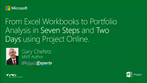 From Excel Workbooks to Portfolio Analysis in Seven Steps and Two Days using Project Online.