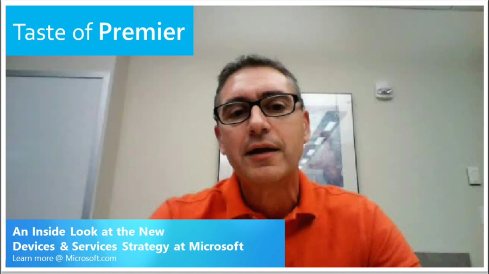 Taste of Premier: An Inside Look at the New Devices and Services Strategy at Microsoft