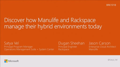 Discover how Manulife and Rackspace manage hybrid environments today