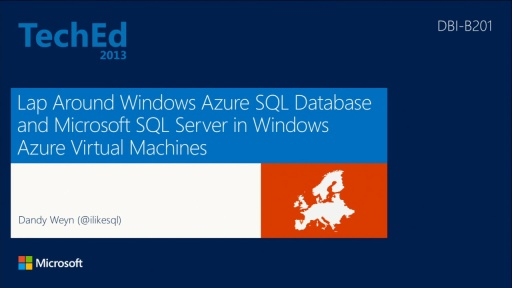 Lap Around Windows Azure SQL Database and Microsoft SQL Server in Windows Azure Virtual Machines