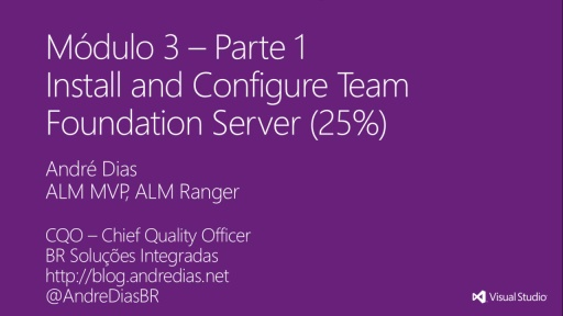 MVA Administering Visual Studio TFS 2012: Exam (70-496) - Instalando o Team Foundation Server