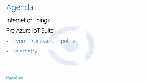 01 Punit Ganshani -Internet of Things #1 - Understanding IoT, Event Processing Pipeline and Event Hub