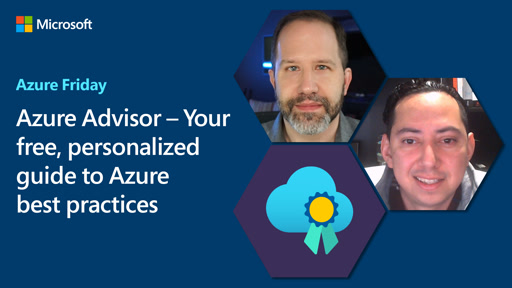 Azure Advisor – Your free, personalized guide to Azure best practices