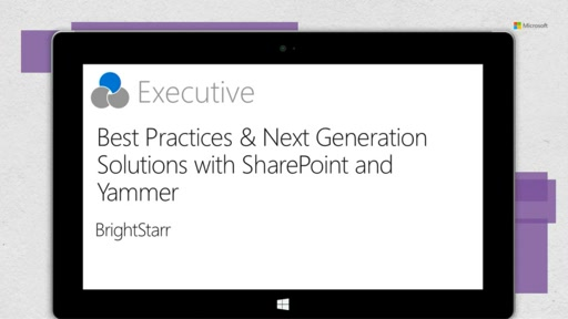 BrightStarr: Customer Best Practices & Next Generation Solutions with Office 365 & Yammer
