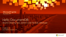 Hello DocumentDB: Azure's blazing fast, planet-scale NoSQL database
