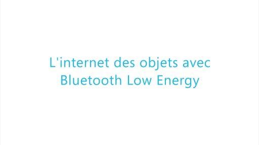 Build 2014 - L'internet des objets avec Bluetooth Low Energy