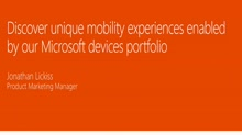 Discover unique mobility experiences enabled by our Microsoft devices portfolio