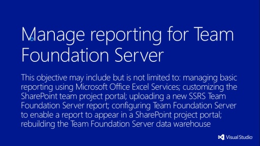MVA Administering Visual Studio TFS 2012: Exam (70-496) - Gerenciando reporting para Team Foundation Server
