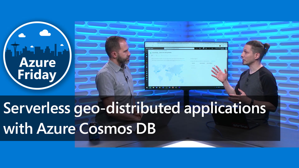 Serverless geo-distributed applications with Azure Cosmos DB