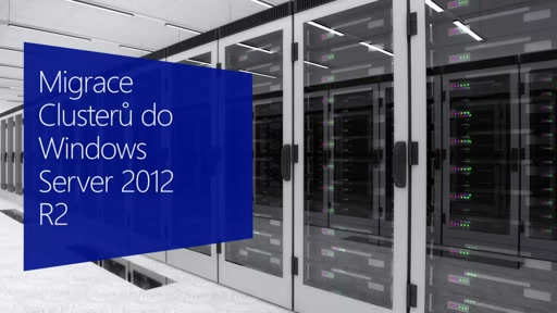 Migrace z Windows Server 2003: Migrace clusteru na Windows Server 2012 R2