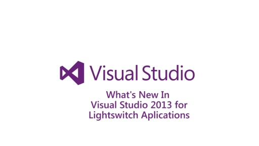 What's New in Visual Studio 2013 for ​LightSwitch Applications