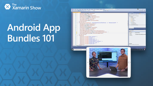 Android App Bundles 101 | The Xamarin Show