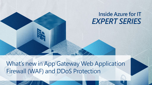 What's new in App Gateway Web Application Firewall (WAF) and DDoS Protection