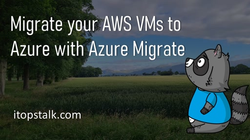 Migrate your AWS VMs to Azure with Azure Migrate