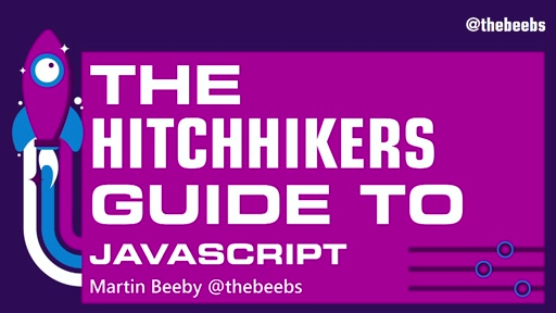 Hitchhikers Guide to JavaScript