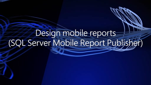 Design mobile reports (SQL Server Mobile Report Publisher)
