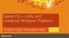 Game On - Unity and Universal Windows Platform