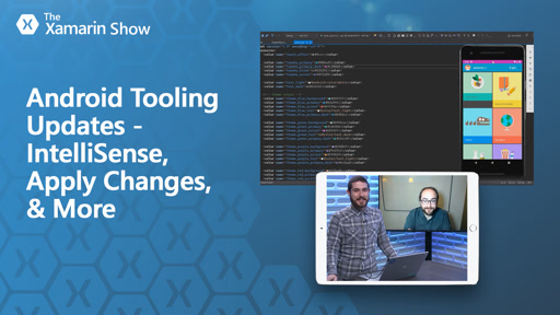 Android Tooling Updates - IntelliSense, Apply Changes, & More | The Xamarin Show
