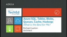 Azure SQL, Tables, Blobs, Queues, Cache, Hadoop; What is the Best for Me?