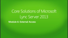 Core Solutions of Microsoft Lync Server 2013: (06) External Access