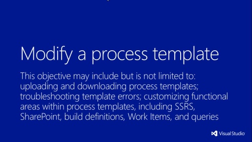 MVA Administering Visual Studio TFS 2012: Exam (70-496) - Modificando um Process Template
