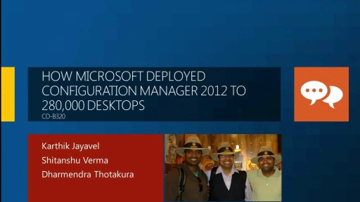 How Microsoft Deployed Configuration Manager 2012 to (Almost) 280,000 Desktops