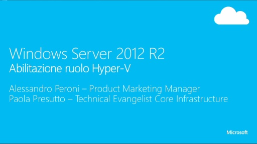 Windows Server 2012 R2 e la virtualizzazione: Hyper-V