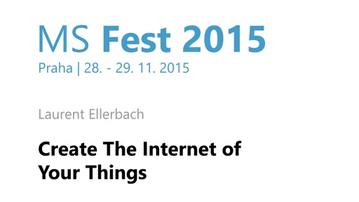 MS Fest Praha: Create the internet of your things