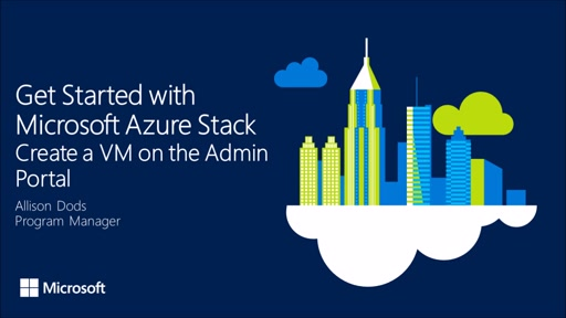 Get Started with Azure Stack - Create a VM on the Admin Portal