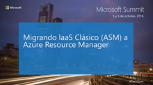 T4 - Cloud Infrastucture: Migrando IaaS Clásico (ASM) a Azure Resource Manager (ARM)