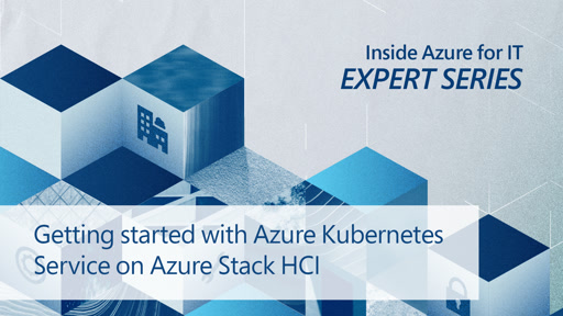 Getting Started with Azure Kubernetes Service on Azure Stack HCI