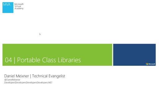 MVA Kurs - Code Sharing mit C# und Visual Studio 2013 - Modul 4 - Portable Class Libraries